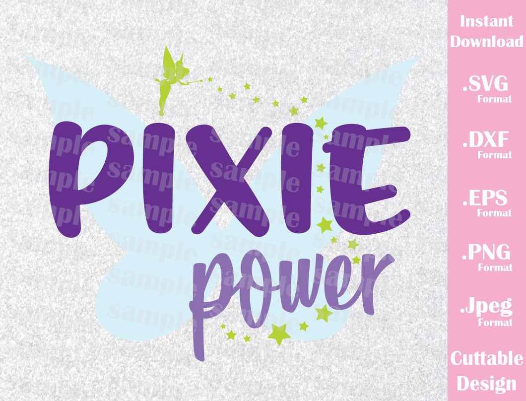 Tinkerbell Quote, Pixie Power, Inspired Cutting Files in SVG, ESP, DXF, PNG and JPEG Format
