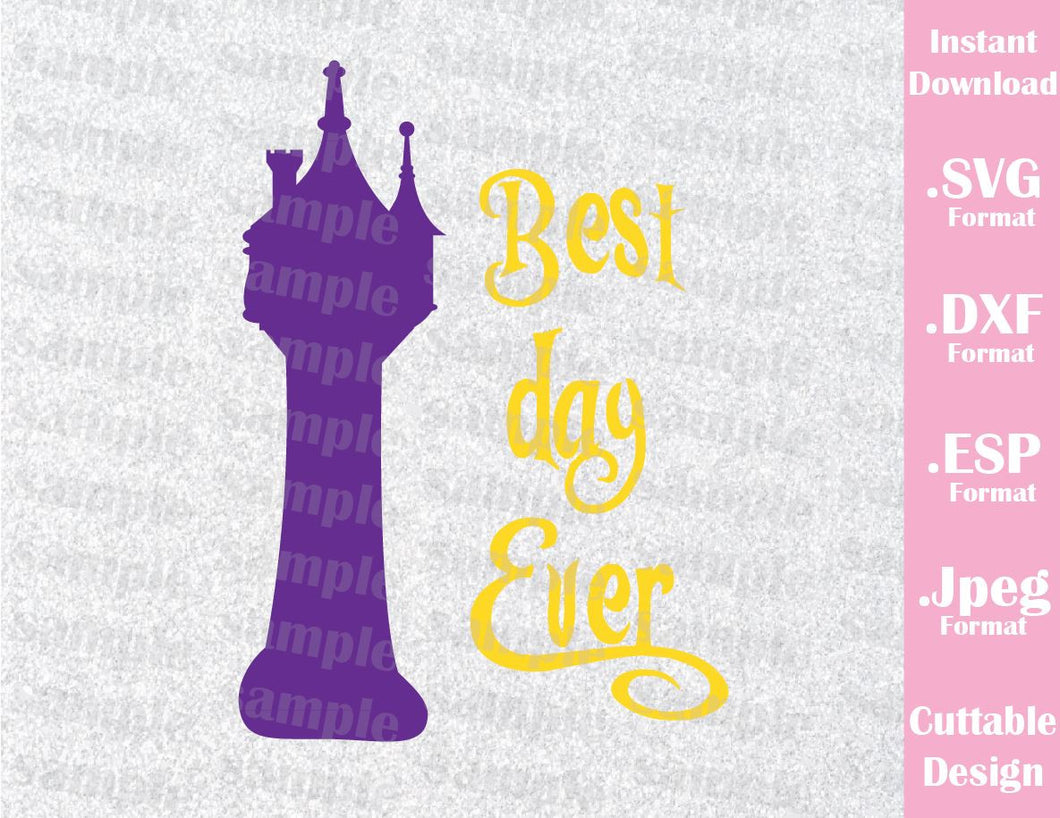 Princess Rapunzel Tower Best Day Ever Inspired Cutting File in SVG, ESP, DXF and JPEG Format