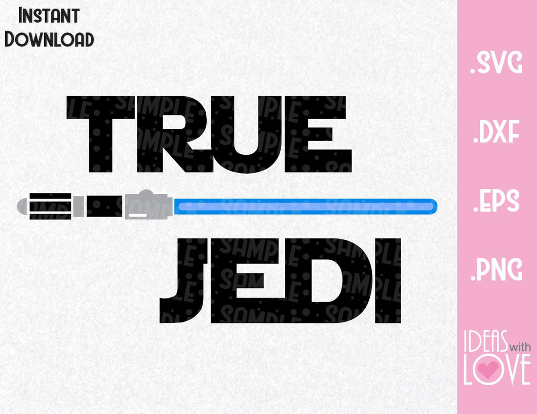 True Jedi Star Wars Inspired Cutting File in SVG, EPS, DXF, PNG Format