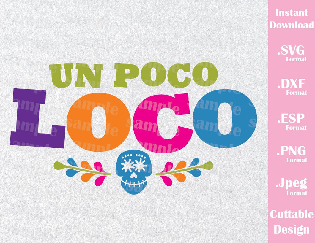Coco Inspired Quote, Un Poco Loco, Cutting File in SVG, ESP, DXF, PNG and JPEG Format