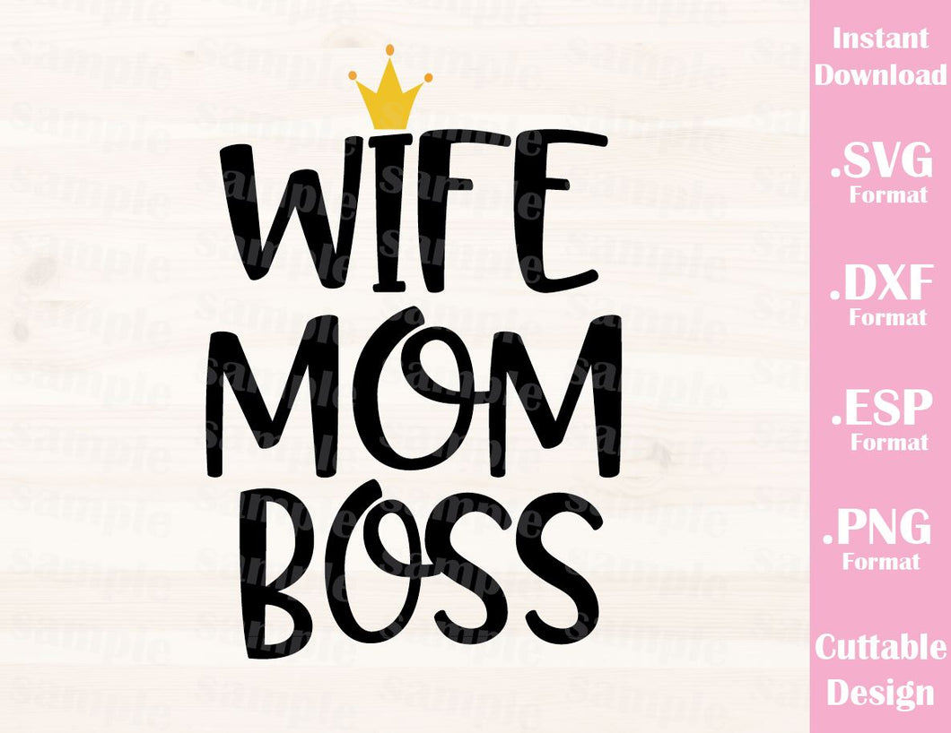 Mom Quote, Wife Mom Boss, Cutting File in SVG, ESP, DXF and PNG Format for Cutting Machines Silhouette Cricut