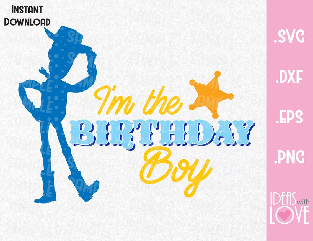 Woody Birthday Boy Toy Story Inspired SVG, EPS, DXF, PNG Format