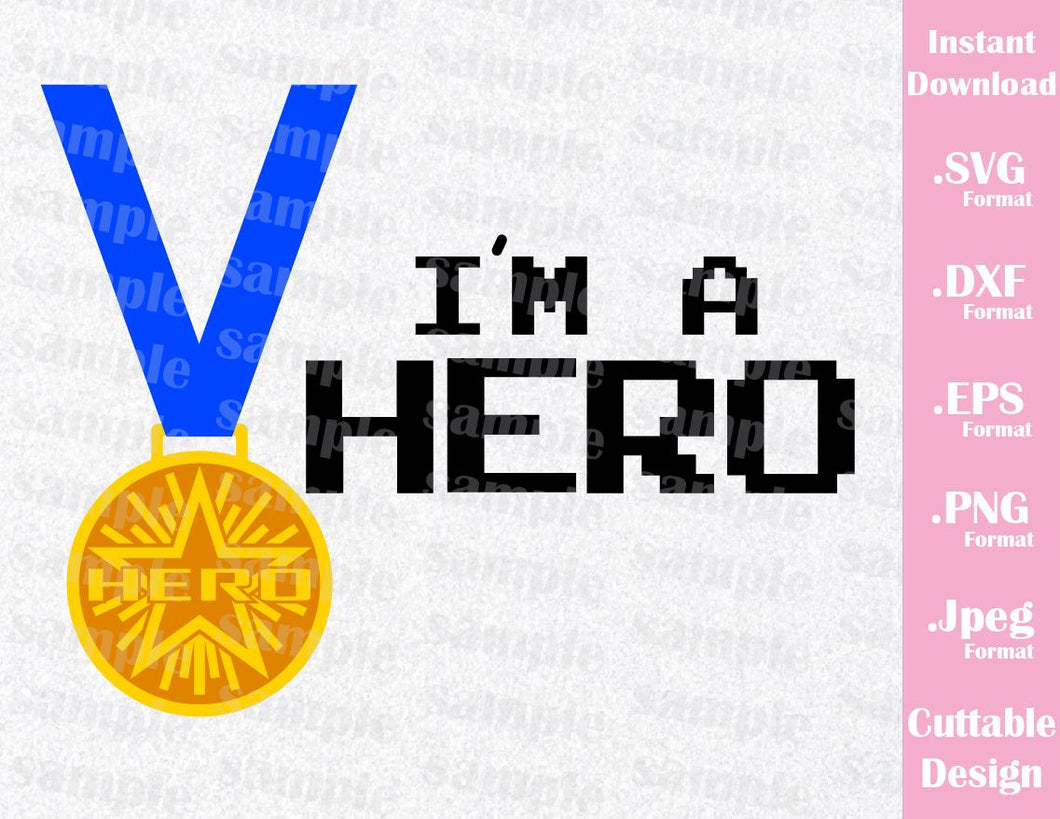 Wreck-It Ralph Quote, I'm a Hero, Inspired Cutting File in SVG, ESP, DXF, PNG and JPEG Format