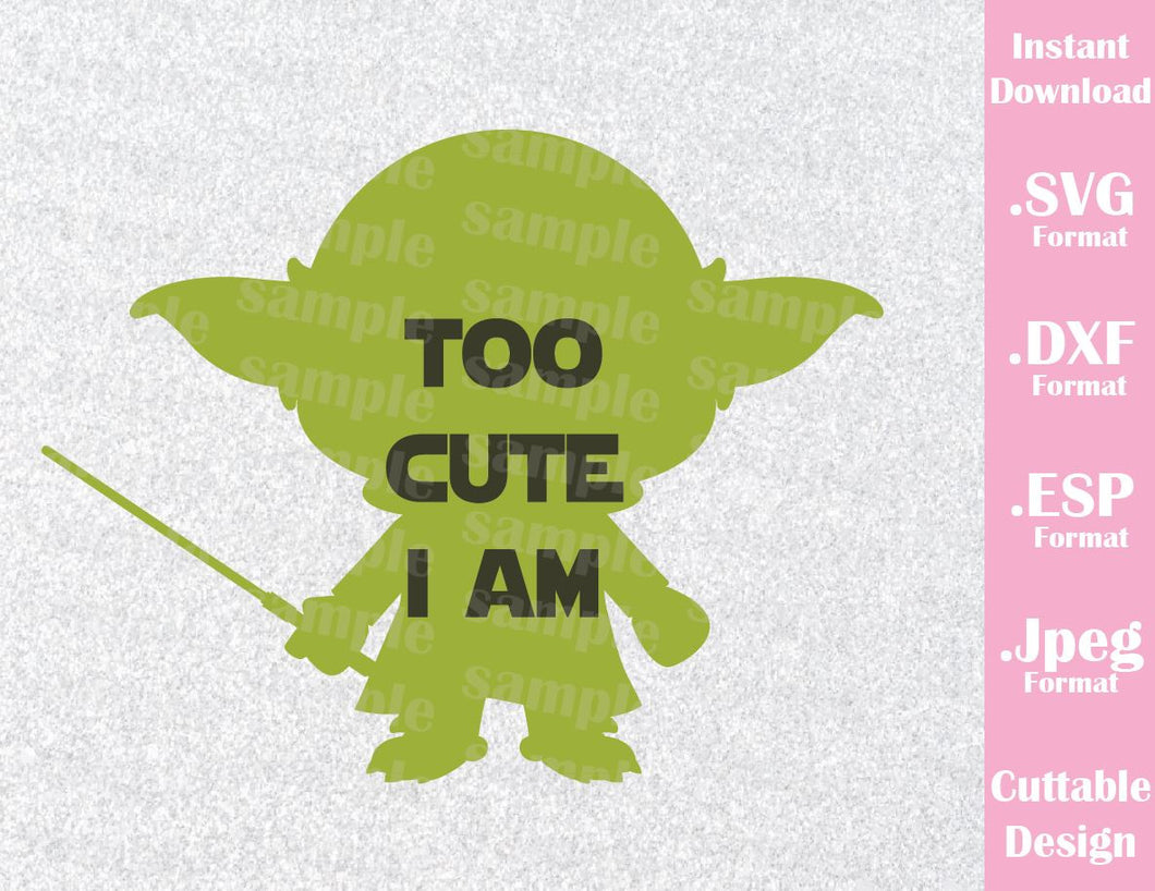 Yoda Too Cute I Am Inspired Cutting File in SVG, ESP, DXF and JPEG Format