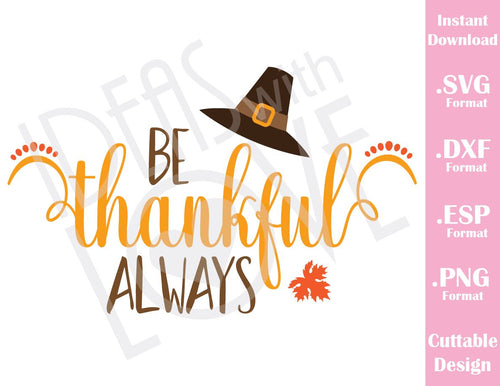Be Thankful Always Thanksgiving Day Fall Cutting Files in SVG, ESP, DXF and PNG Format for Cricut and Silhouette