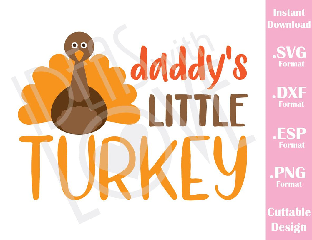Daddy Little Turkey Thanksgiving Day Fall Cutting Files in SVG, ESP, DXF and PNG Format for Cricut and Silhouette