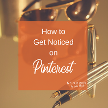 How to Get Noticed on Pinterest Tutorial