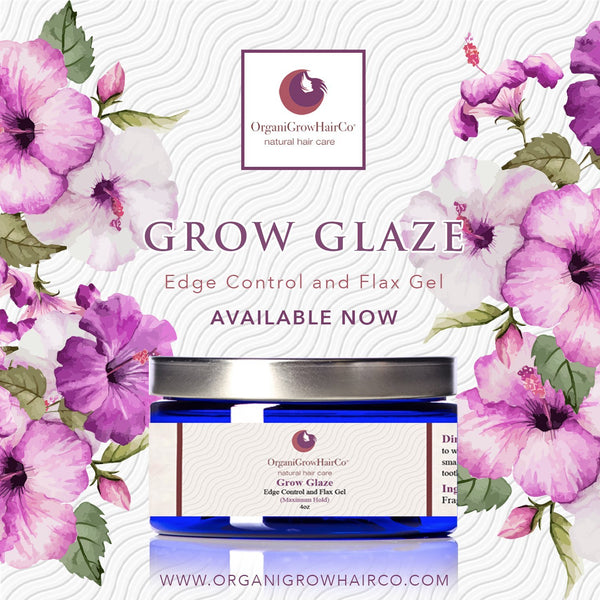 Introducing Grow Glaze, Get A Hold Of Yourself. | OrganiGrowHairCo