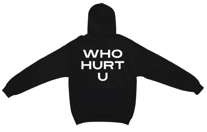 Who Hurt You Hoodie - OrganiGrowHairCo