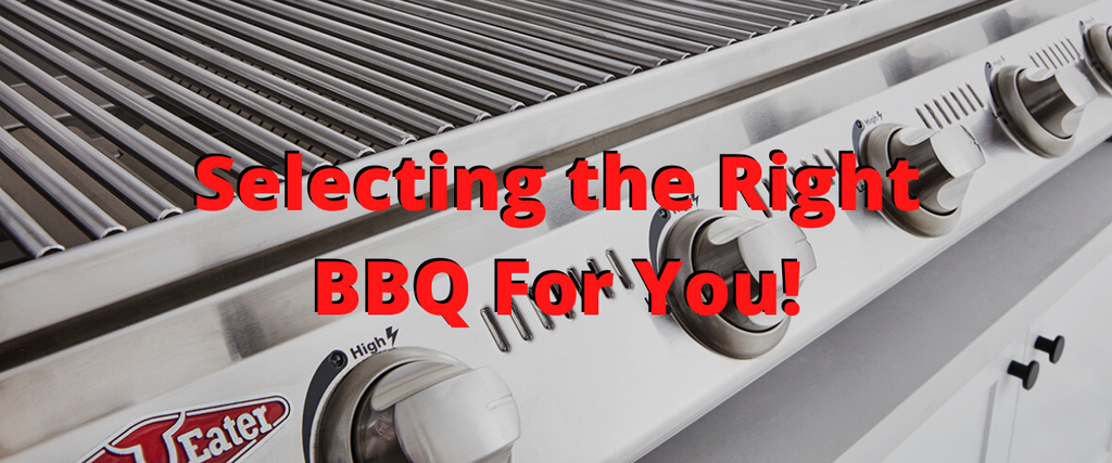 How to Select the Right Barbecue for You!