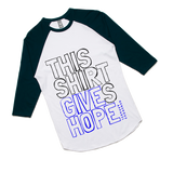 THIS SHIRT GIVES HOPE - Unisex 3/4 Sleeve Raglan