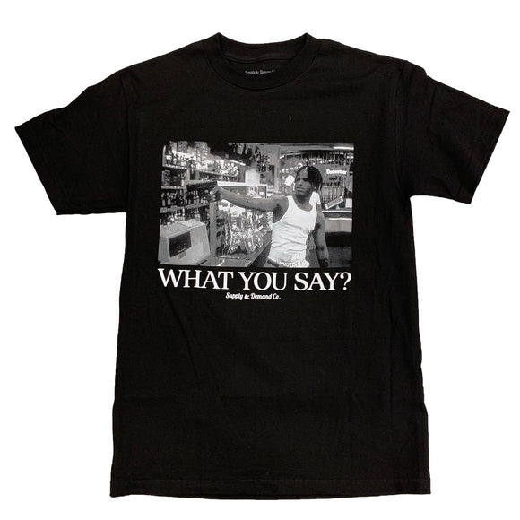 What you say? - Black