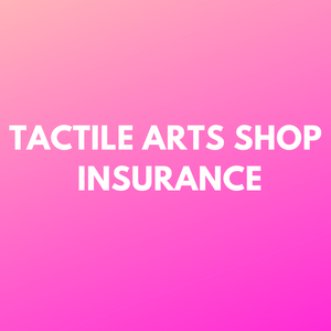 Tactile Arts Shop Insurance