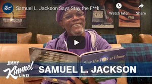 "Samuel L. Jackson Says ""Stay the F**K at Home"""
