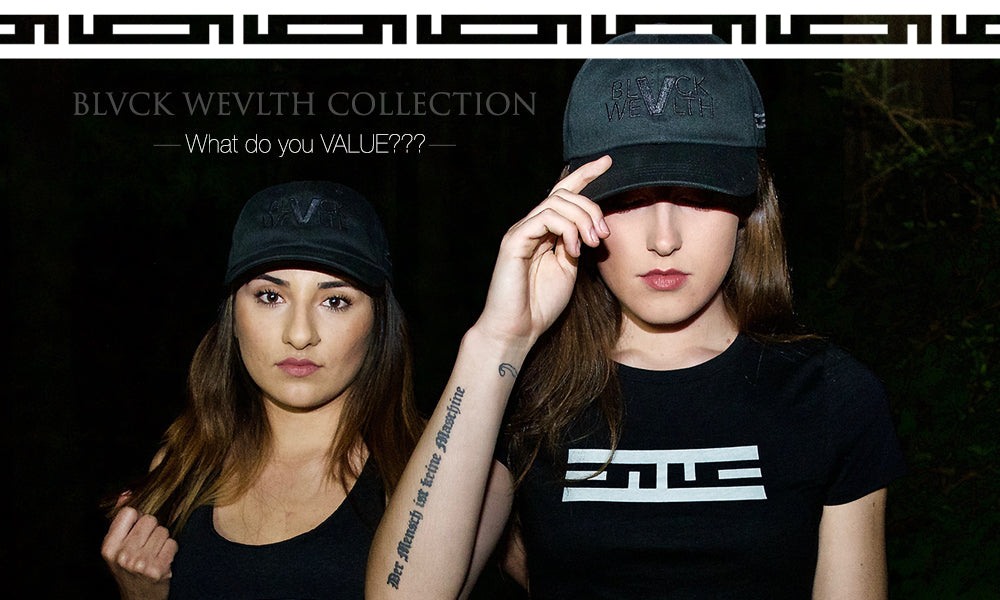 BLVCK WEAVLTH COLLECTION