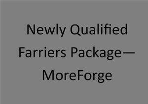 Newly qualified farrier package (MOREFORGE PACKAGE)