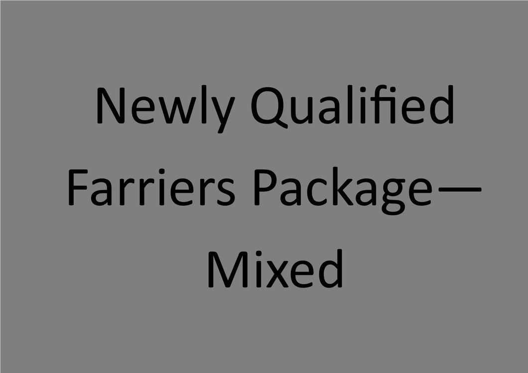 Newly qualified farrier package (MIXED PACKAGE)