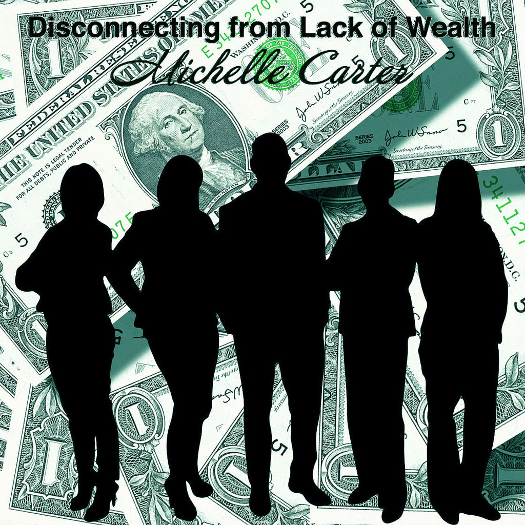 Disconnecting from Lack of Wealth