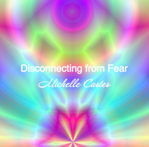 Disconnecting from Fear