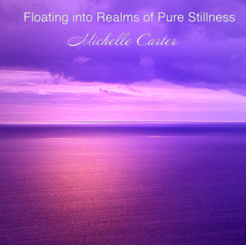Floating into Realms of Pure Stillness