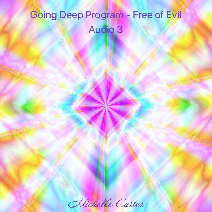 Going Deep Program - Free of Evil - Audio 3
