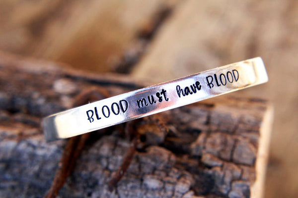 Blood Must Have Blood The 100 Inspired Hand Stamped Cuff Bracelet