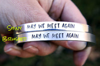 May We Meet Again The 100 Inspired Hand Stamped Cuff Bracelet