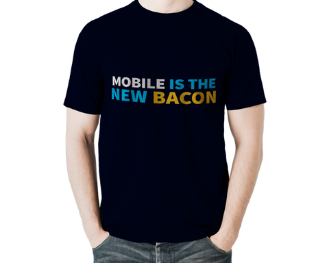 Mobile is the new bacon T-Shirt