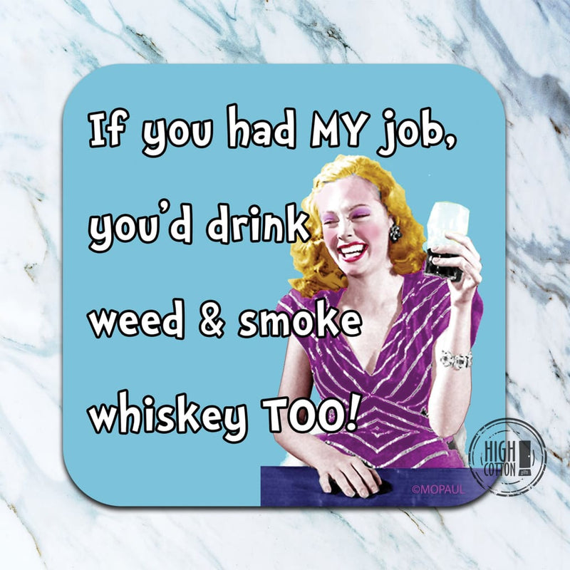 Drink Weed And Smoke Whiskey Too - Funny Coaster Coasters