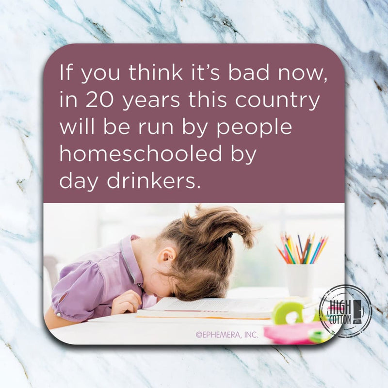 Homeschooled By Day Drinkers- Coaster Coasters