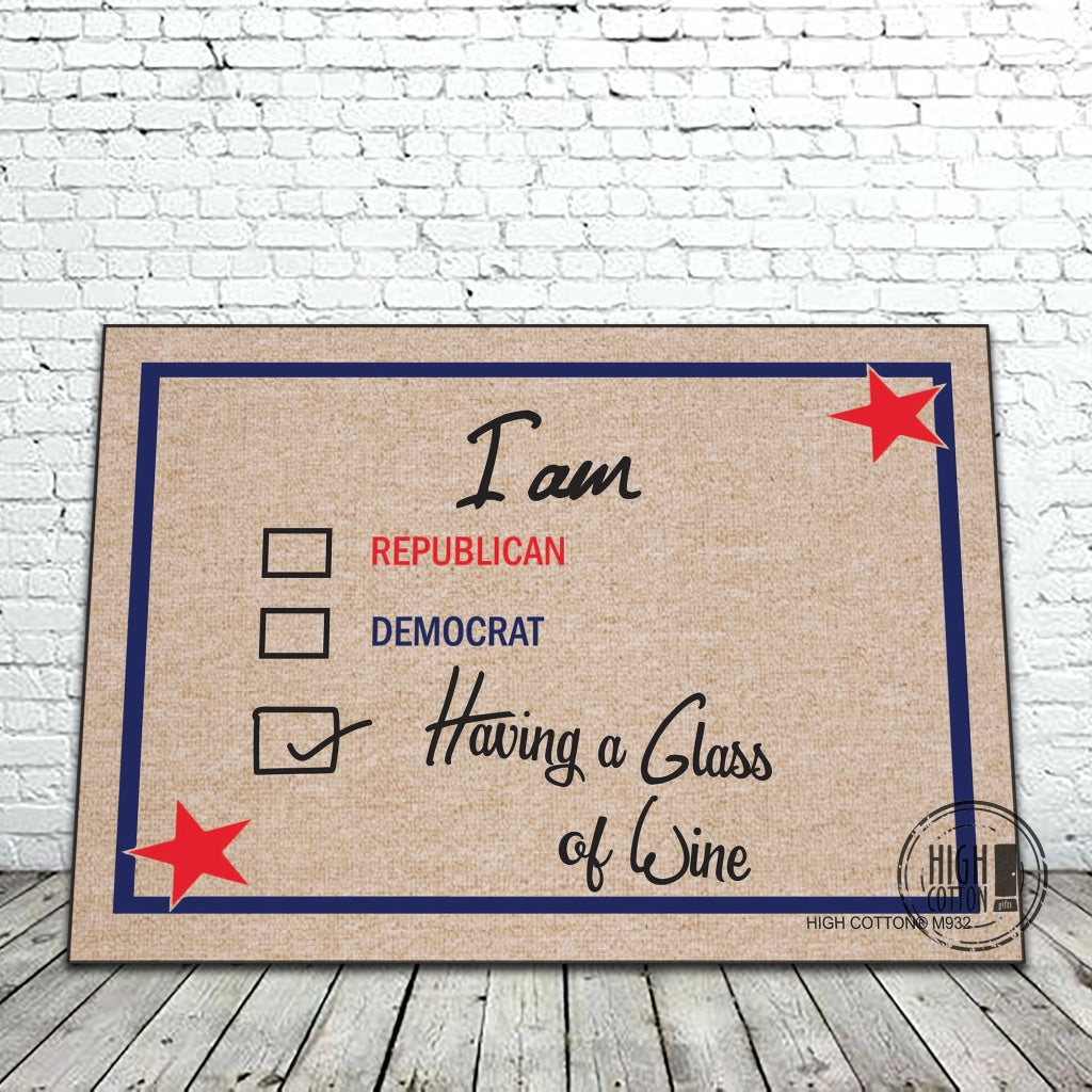 I Am Republican Democrat Having A Glass Of Wine - Funny Doormat Doormats