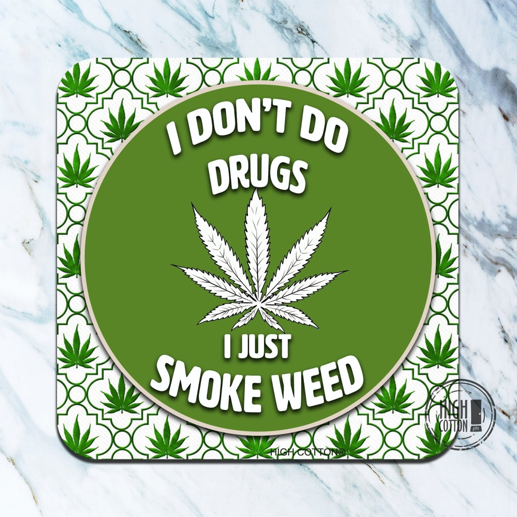 I Dont Do Drugs- Funny Coaster Coasters