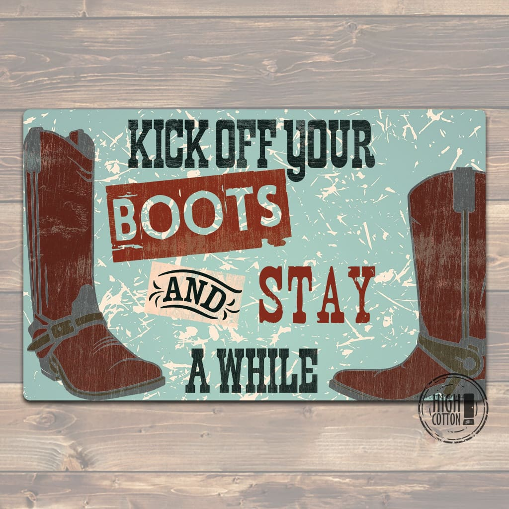 Kick Off Your Boots And Stay A While- Funny Floor Mat Doormats