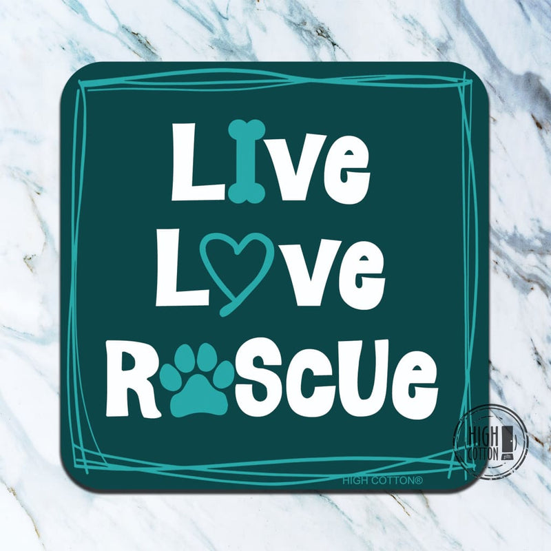 Live Love Rescue- Funny Coaster A Percentage Of All Sales Go To Support The National Humane Society