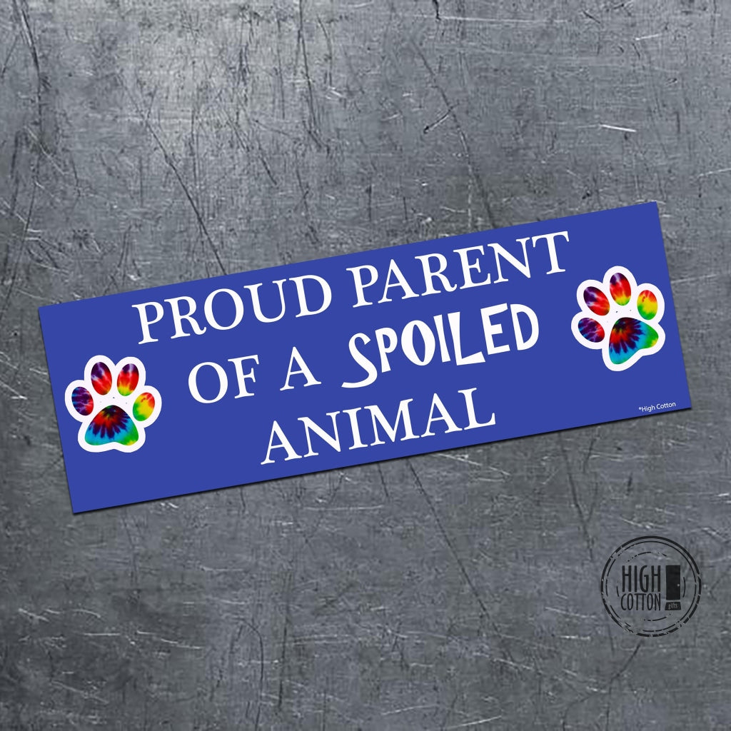 Proud Parent Of A Spoiled Animal - Bumper Magnet Bumper Magnets