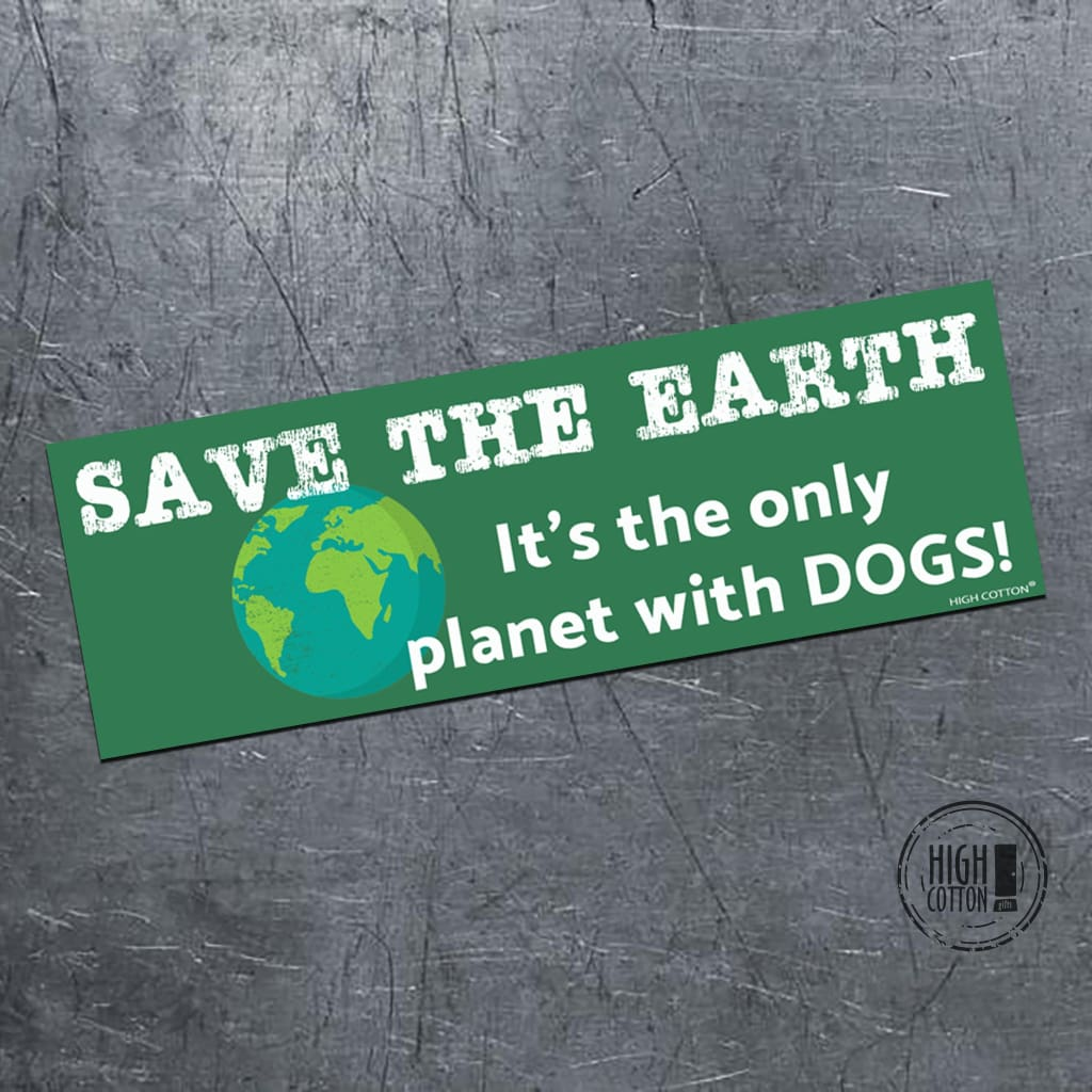 Save The Earth. Its Only Planet With Dogs! - Bumper Magnet Bumper Magnets