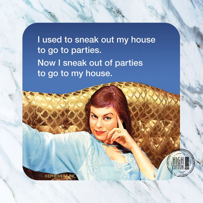Sneak Out Of House- Funny Coaster Coasters