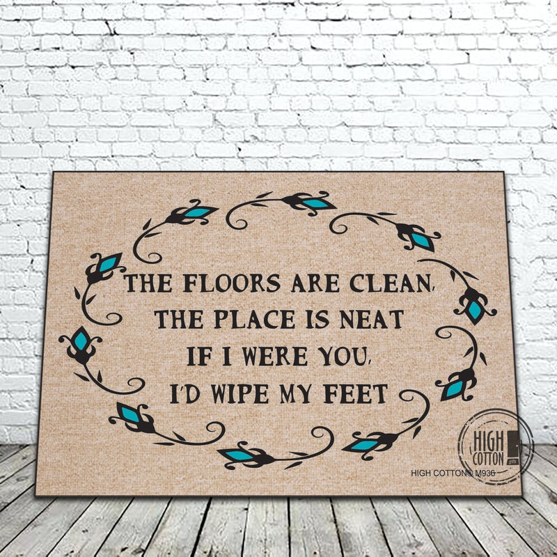 The Floors Are Clean Poem- Funny Doormat Doormats