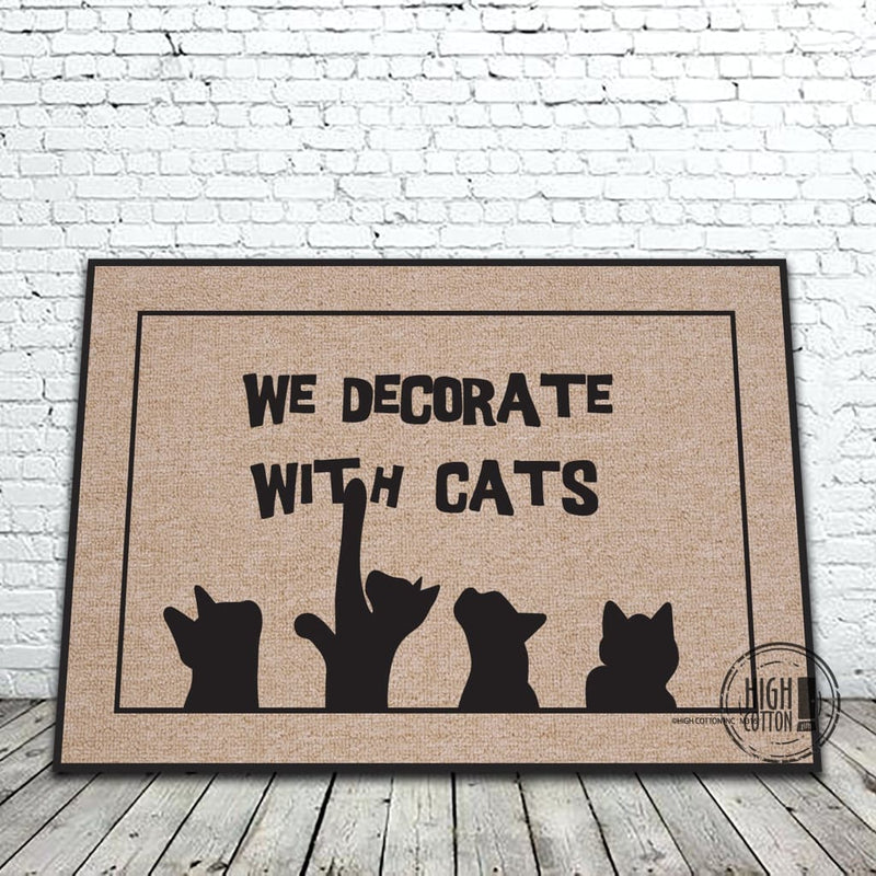 We Decorate With Cats Doormat Doormats