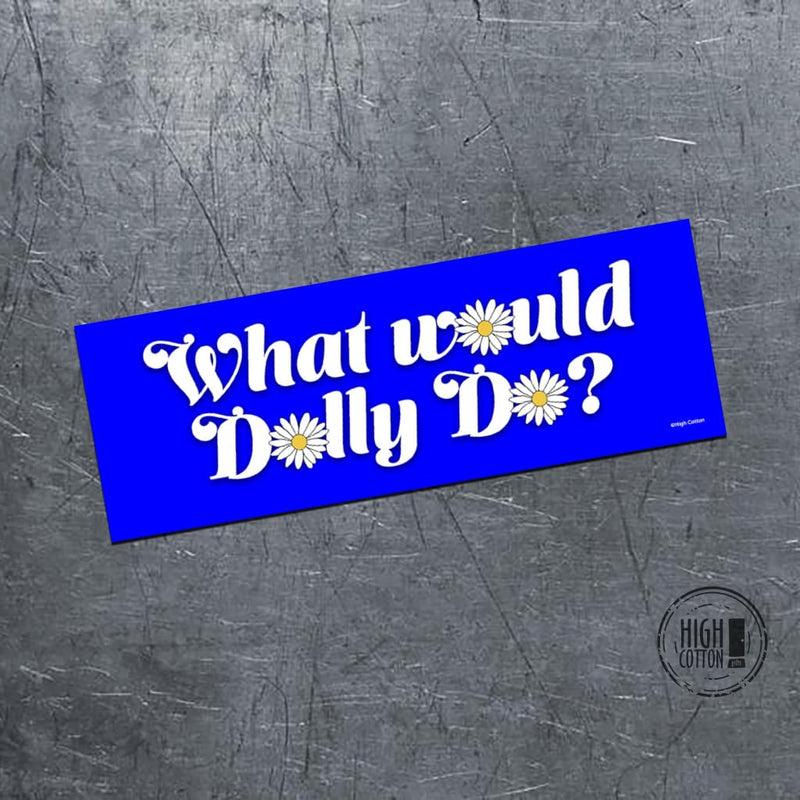 What Would Dolly Do - Bumper Magnet Bumper Magnets