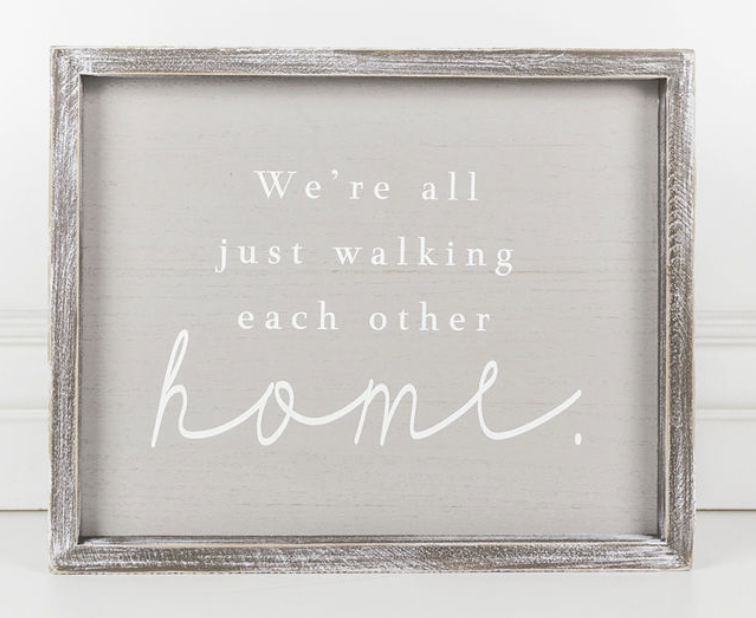 We are all just walking each other home Wooden Sign