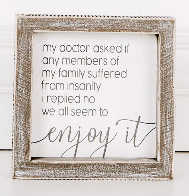 My Doctor Asked...Framed Sign