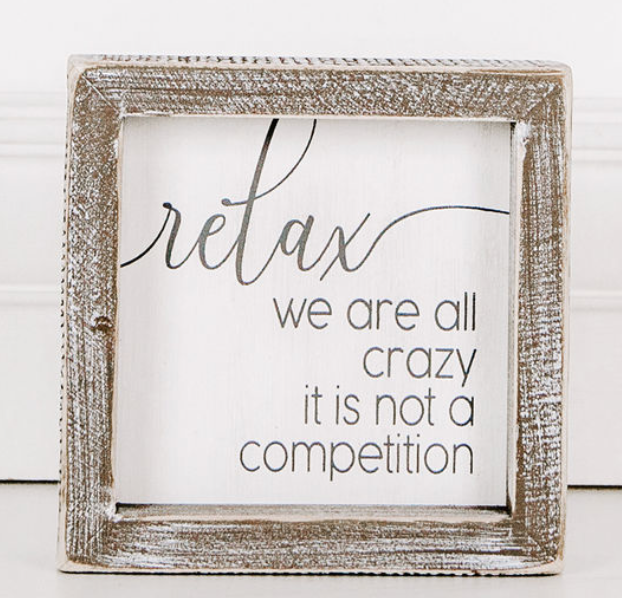 **NEW** Relax We Are all Crazy...Framed Sign