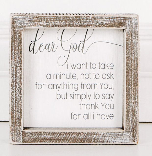 **NEW** Dear God, I Want To Take A Minute...Framed Sign