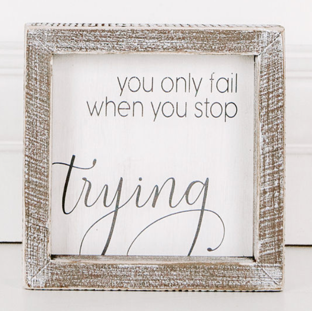 You Only Fail When You Stop...Framed Sign