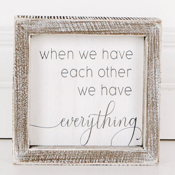 When We Have Each Other...Framed Sign
