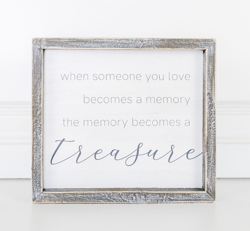 When Someone You Love Becomes A Memory...Wooden Sign