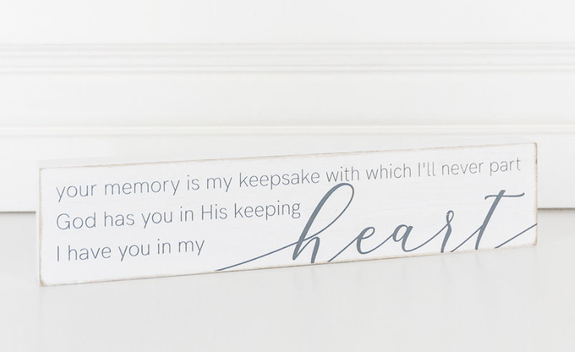 Your Memory Is My Keepsake...Wooden Sign