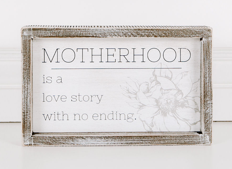 Motherhood is a love story with no ending Wooden Sign