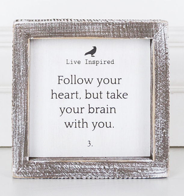 Follow Your Heart...Wooden Sign